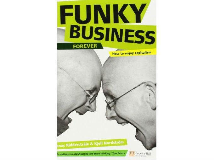 """Nomad Republic recomienda: Funky business, de Kjell Nordstrom.  """"Me motivó a que Nomad Republic fuera precisamente eso: un funky business, un negocio fuera de lo normal"""". Foto: Especial"""